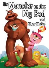 The Monster Under My Bed and Other Stories