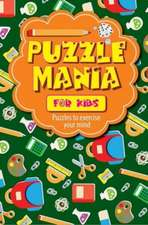 Puzzle Mania for Kids: Puzzles to Exercise Your Mind