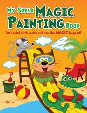 My Super Magic Painting Book