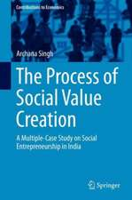 The Process of Social Value Creation: A Multiple-Case Study on Social Entrepreneurship in India