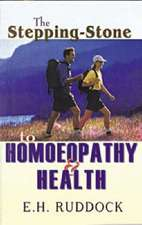 The Stepping Stone to Homoeopathy & Health