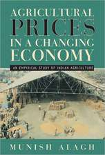 Agricultural Prices in a Changing Economy:  An Empirical Study of Indian Agriculture