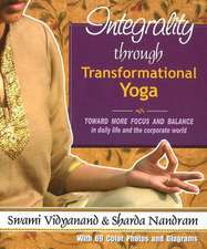 Integrality Through Transfromational Yoga: Toward More Focus & Balance in Daily Life & the Corporate World