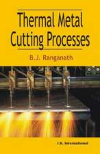 Ranganath, B:  Thermal Metal Cutting Processes