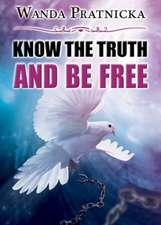 Know the Truth & Be Free