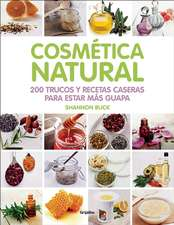 Cosmética natural / 200 Tips, Techniques, and Recipes for Natural Beauty