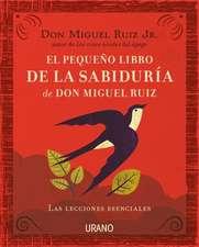 Pequeno Libro de la Sabiduria de Don Miguel Ruiz, El