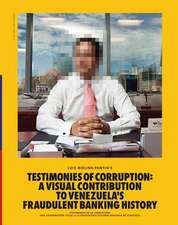 Luis Molina-Pantin: Testimonies of Corruption: A Visual Contribution to Venezuela's Fraudulent Banking History