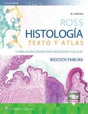 Ross. Histología: Texto y atlas: Correlación con biología molecular y celular