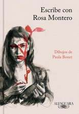 Escribe Con Rosa Montero / How to Write, with Rosa Montero