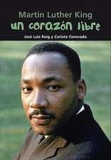 Un Corazon Libre:  Martin Luther King