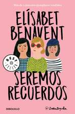 Seremos Recuerdos / We Will Become Memories
