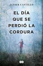 El Dia Que Se Perdio La Cordura / The Day Sanity Was Lost