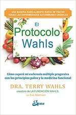 El Protocolo Wahls : cómo superé mi esclerosis múltiple progresiva con los principios paleo y la medicina funcional