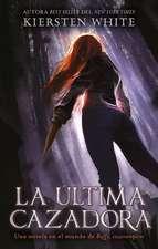 Ultima Cazadora, La
