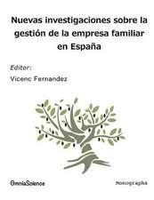 Nuevas Investigaciones Sobre La Gestion de La Empresa Familiar En Espana