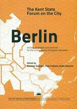 The Kent State Forum on the City: Berlin