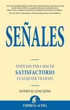 Senales:  Indicios Para Hacer Satisfactorio Cualquier Trabajo = The Three Signs of a Miserable Job