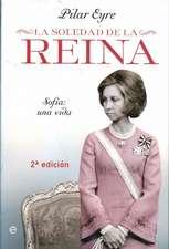 La soledad de la reina : Sofía, una vida