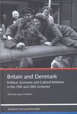 Britain and Denmark – Political, Economic and Cultural Relations in the 19th and 20th Centuries