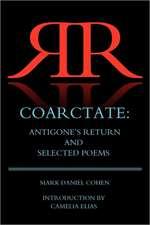 Coarctate:  Antigone's Return and Selected Poems