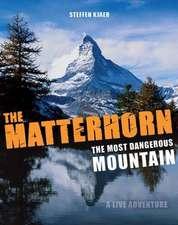 The Matterhorn - The Most Dangerous Mountain