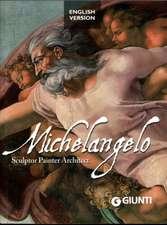 Capretti, E: Michelangelo. Sculptor, painter, architect