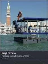 Luigi Ferrario: Land Shapes