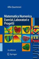Matematica Numerica Esercizi, Laboratori e Progetti