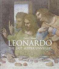 Leonardo: The Last Supper Unveiled