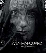Sven Marquardt:  Gotterdammerung. the Twilight of the Gods