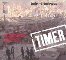 Timer:  Intimita/Intimacy; L'Arte Contemporanea Dopo L'Undici Settembre/Contemporary Art After Nine Eleven