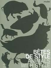 Bêtes de style-Animals with style. Catalogo della mostra (Lausanne, 13 October 2006-11 February 2007)