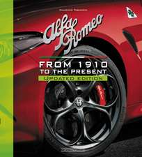 Alfa Romeo: From 1910 to the Present - Updated Edition