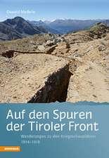 Auf den Spuren der Tiroler Front
