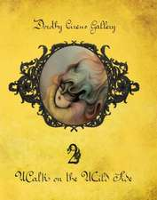 Walk On The Wild Side (the Dorothy Circus Gallery (vol. 2)