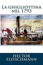 La Ghigliottina Nel 1793