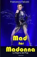 Mad for Madonna: La Regina del Pop