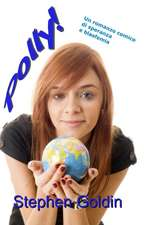 Polly!: Un Romanzo Comico Di Speranza E Blasfemia