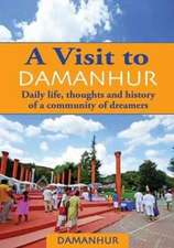 A Visit to Damanhur: Daily life, thoughts and history of a community of dreamers