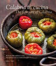 Calabria in Cucina:  The Flavours of Calabria