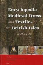 Encyclopedia of Medieval Dress and Textiles of the British Isles, C. 450-1450