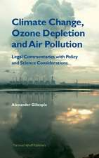 Climate Change, Ozone Depletion and Air Pollution:  Legal Commentaries Within the Context of Science and Policy