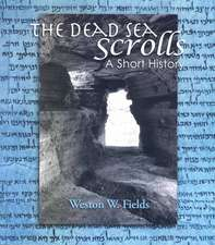 The Dead Sea Scrolls:  A Short History