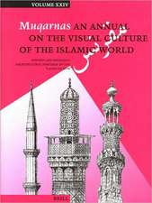 """Muqarnas, Volume 24 History and Ideology Architectural Heritage of the """"Lands of Rum"""""""