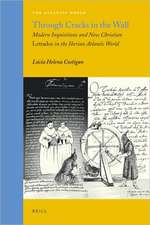 Through Cracks in the Wall: Modern Inquisitions and New Christian <i>Letrados</i> in the Iberian Atlantic World