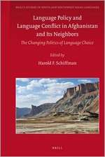 Language Policy and Language Conflict in Afghanistan and Its Neighbors:  The Changing Politics of Language Choice