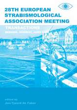 Transactions 28th European Strabismological Association Meeting:  Transactions of the 28th ESA Meeting, Bergen Norway, June 2003