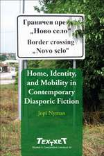 Home, Identity, and Mobility in Contemporary Diasporic Fiction