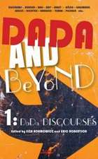 Dada and Beyond, Volume 1: Dada Discourses